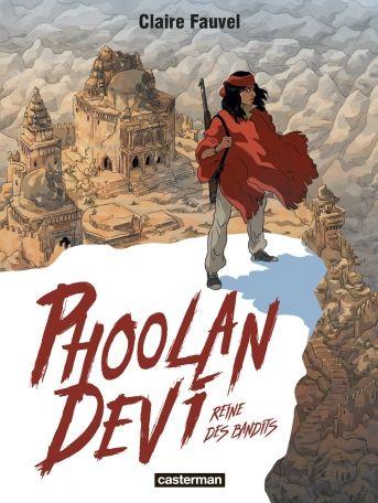Phoolan Devi: Reine des bandits - Claire Fauvel
